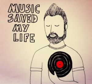 Music saved my life